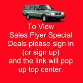 "Please ""Sign Up""  or Sign in To View Special Sales Flyer! Once you are Signed in the link will pop up front and center!"